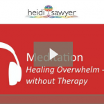 [Meditation] Healing Overwhelm without Therapy