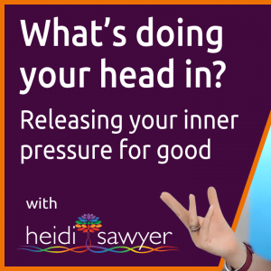 S0E2 What's doing Your Head In? Releasing Your Inner Pressure For Good