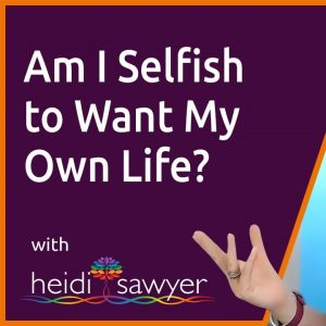 S2E1 Am I Selfish to Want My Own Life?