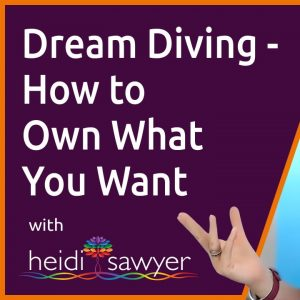 S2E4 Dream Diving – How to Own What You Want