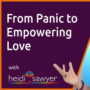 S3E1 From Panic to Empowering Love