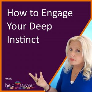 S7:E2 How to Engage Your Deep Instinct