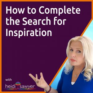 S8:E3 How to Complete the Search for Inspiration