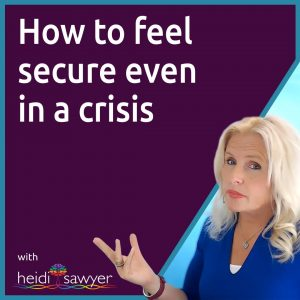 #43 How to Feel Secure Even In a Crisis